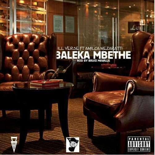 Photo of Download: Illverse – Baleka Mbethe ft. Amilca Mezarati