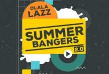 Photo of Download : Dlala Lazz – Summer Bangers 2.0 Album
