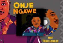 Photo of Download: Mzokoloko – Onje Ngawe ft. Thee Legacy & Dr Moruti