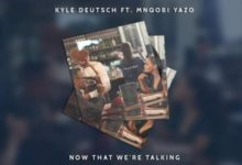 Photo of Kyle Deutsch Releases New Single 'Now That We're Talking' Ft. Mnqobi Yazo