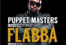 Photo of Puppet Masters Drop New Single 'Umama Uthe' Ft. Flabba