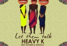 Photo of Heavy K Set To Release New Single 'Let Them Talk' Ft. Ntombi & Niniola
