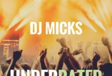 Photo of DJ Micks Drops EP Titled Underrated