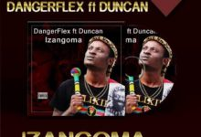 Photo of Danger Flex Drops New Single Izangoma Ft. Duncan