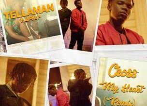 Photo of Tellaman  Releases Cross My Heart Ft. Alpha P (Remix)