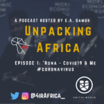 Unpacking Africa Podcast Coronavirus and Me