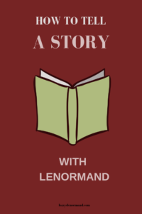 How To Tell A Story With Lenormand