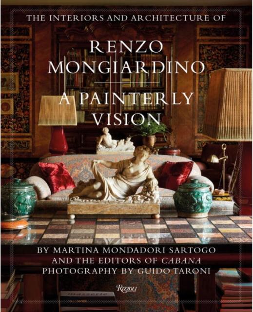 'Renzo Mongiardino. A Painterly Vision' Martina Mondadori Sartogo. Rizzoli