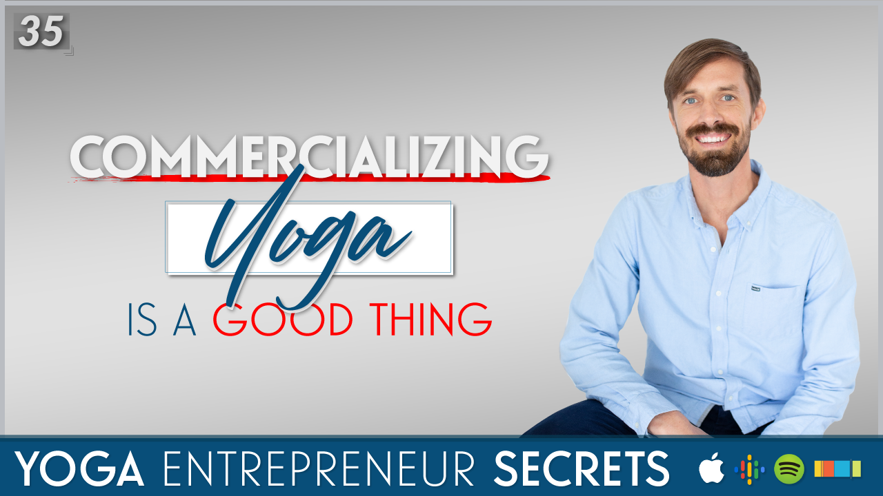 """Commercializing"" Yoga Is A Good Thing"