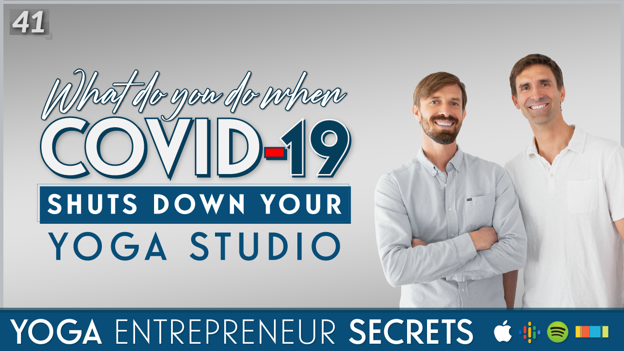 COVID 19 Shuts Down Your Yoga Studio