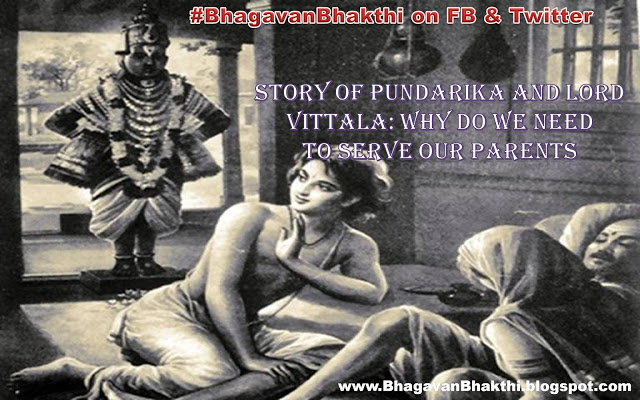 What is Pundalik and Lord Vitthal story   Why do we need to serve our parents   Pandarpur story