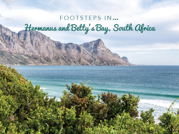 FOOTSTEPS IN…HERMANUS AND BETTY'S BAY, SOUTH AFRICA