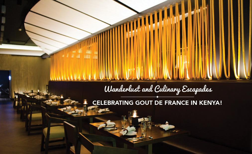 Wanderlust and Culinary Escapades – Celebrating Gout de France in Kenya!