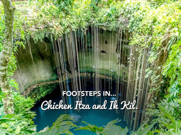 Footsteps in…Chichen Itza and Ik Kil.