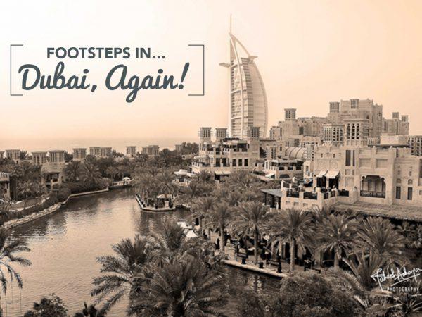 Footsteps in…Dubai, again!