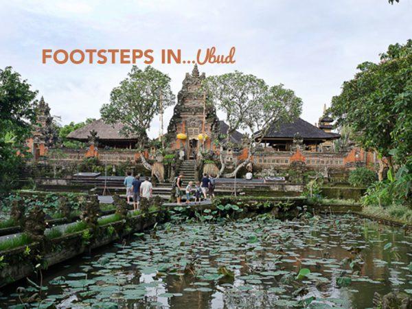 Footsteps in…Ubud