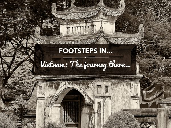 Footsteps in…Vietnam: The journey there…