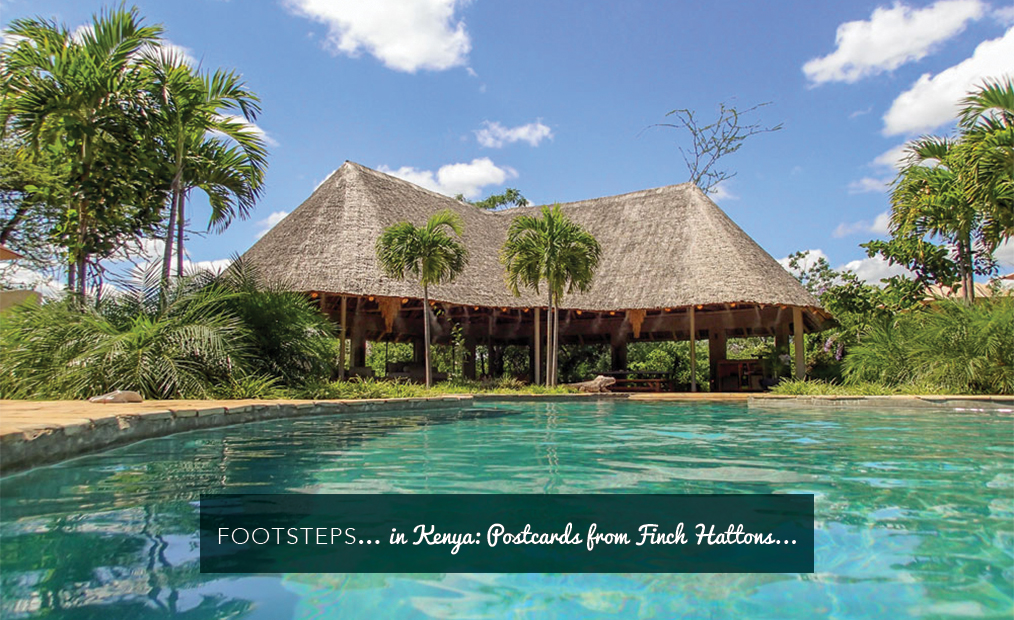 Footsteps in Kenya…Postcards from Finch Hattons