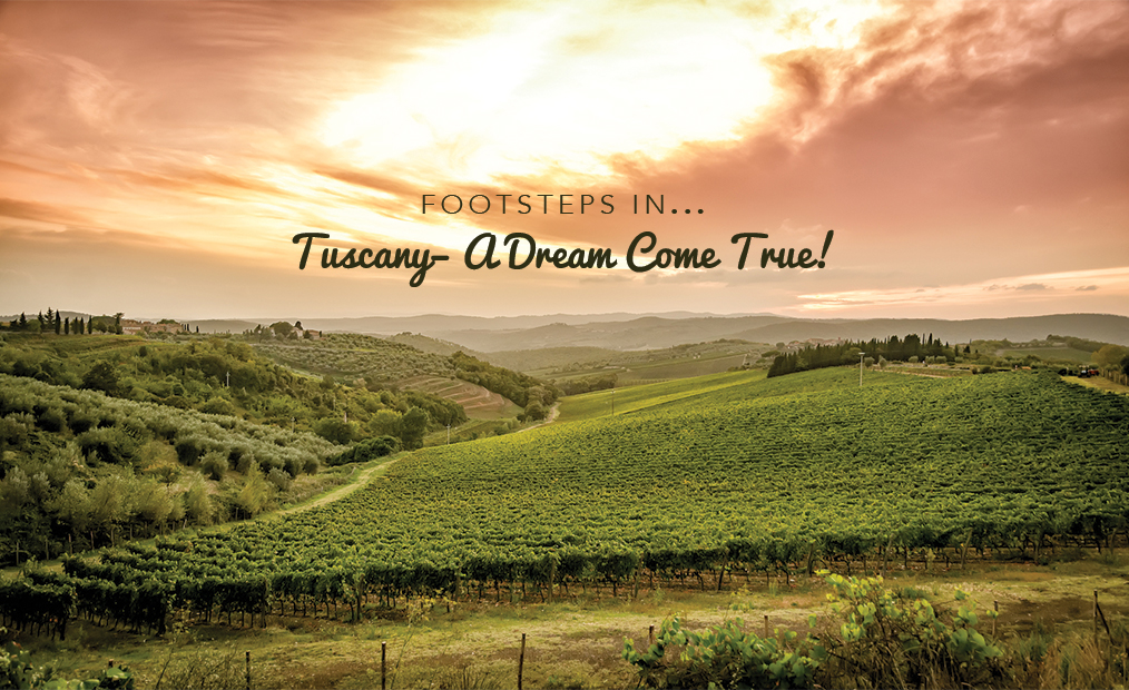 Footsteps in…Tuscany: A Dream Come True!