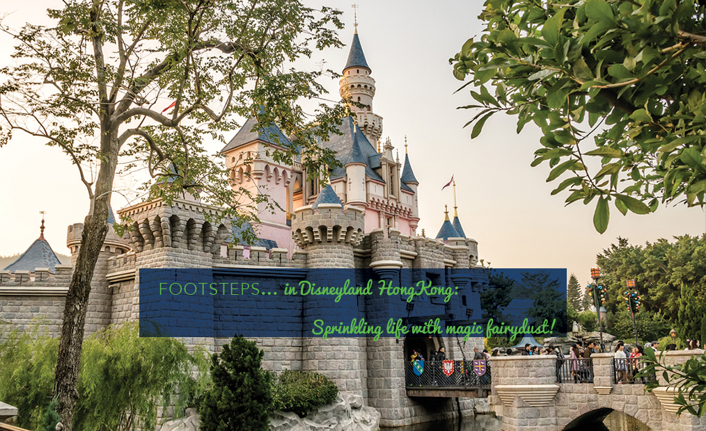 Footsteps in…Disneyland Hong Kong…Sprinkling life with magic fairy dust!