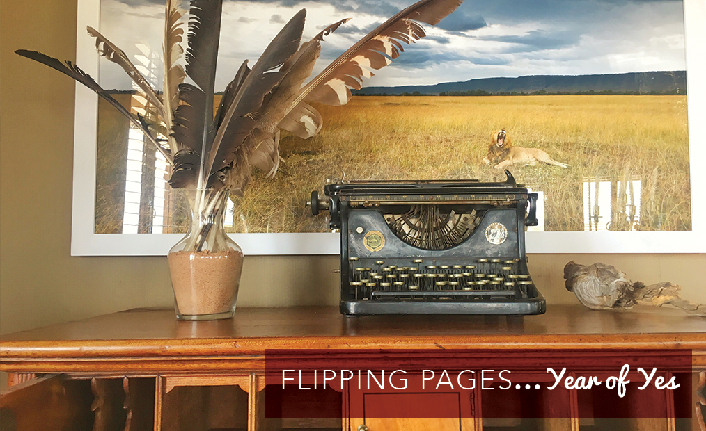 Flipping pages….A Year of Yes!