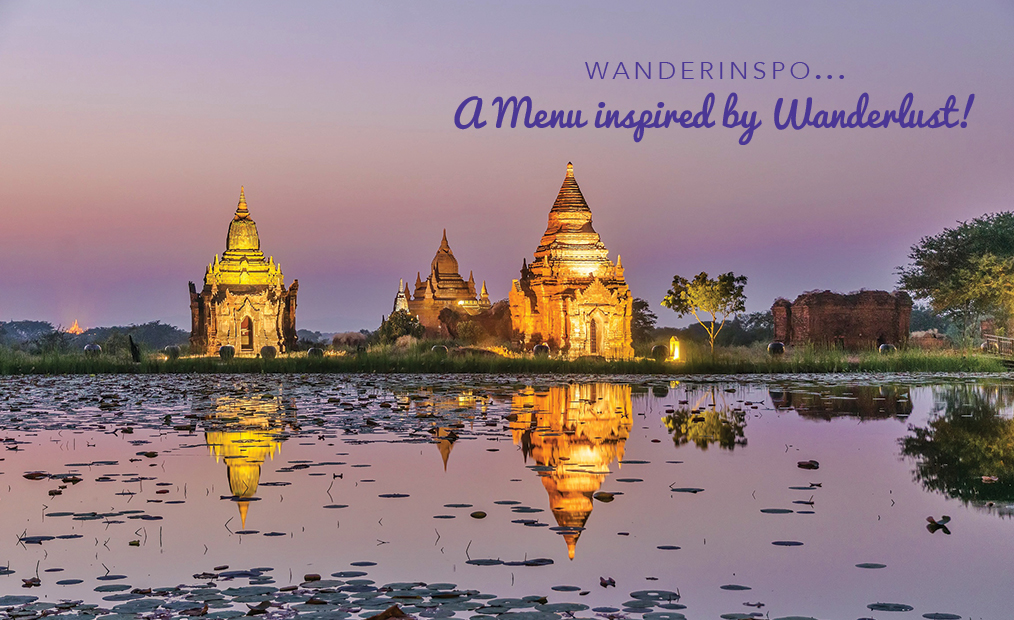 WanderInspo…A Menu Inspired by Wanderlust!