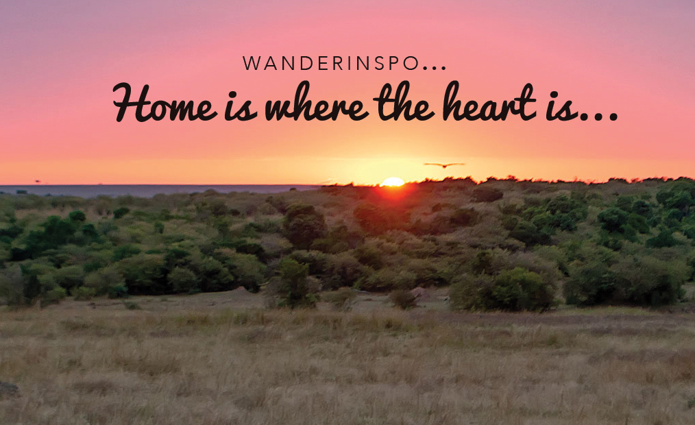 WanderInspo…Home is where the heart is!