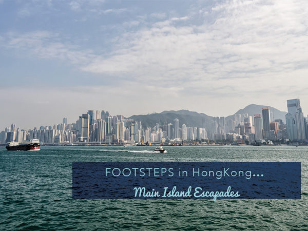 Footsteps in Hong Kong...Main Island Escapades