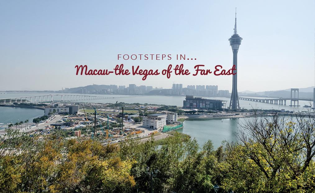 Footsteps…in Macau: the Vegas of the Far East
