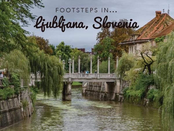 Footsteps in…Ljubljana, Slovenia!
