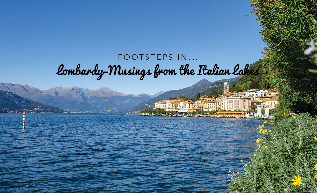 Footsteps in Lombardy…Musings from the Italian Lakes