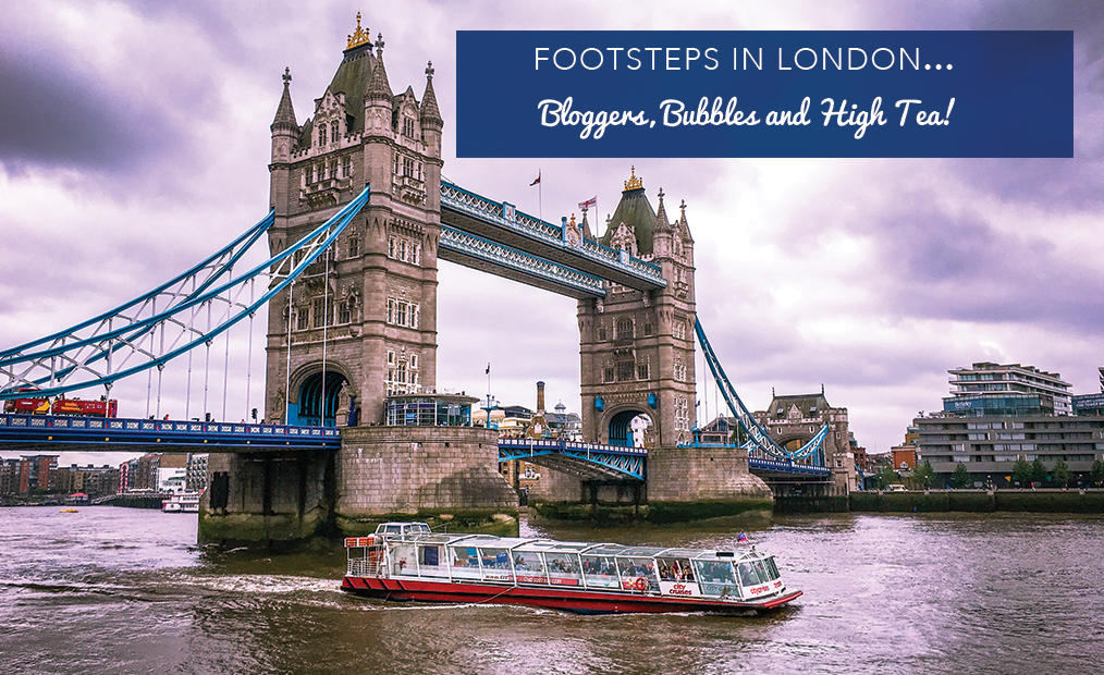Footsteps in London…Bloggers, Bubbles and High Tea!