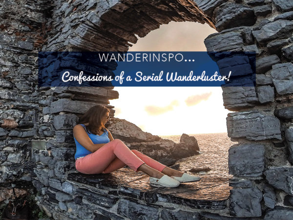 WanderInspo...Confessions of a Serial Wanderluster!