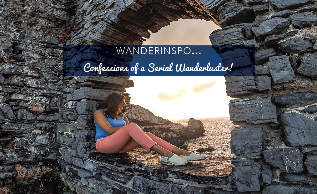 WanderInspo…Confessions of a Serial Wanderluster!
