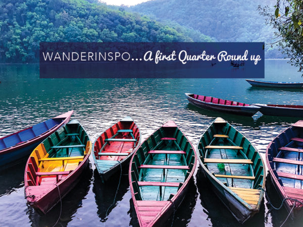 WanderInspo… A First Quarter Round Up