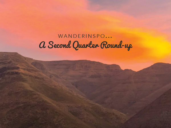 WanderInspo…A Second Quarter Round Up