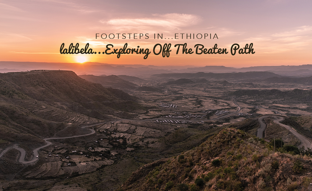 Footsteps in Ethiopia…Lalibela- Exploring off the Beaten Path