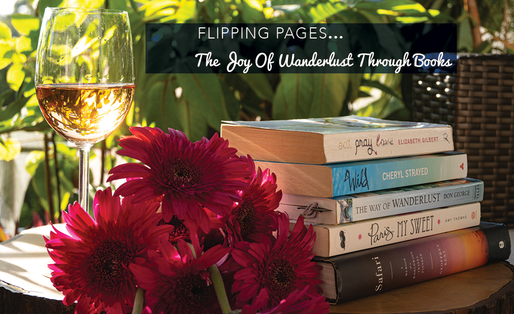 Flipping Pages….The Joy Of Wanderlust Through Books