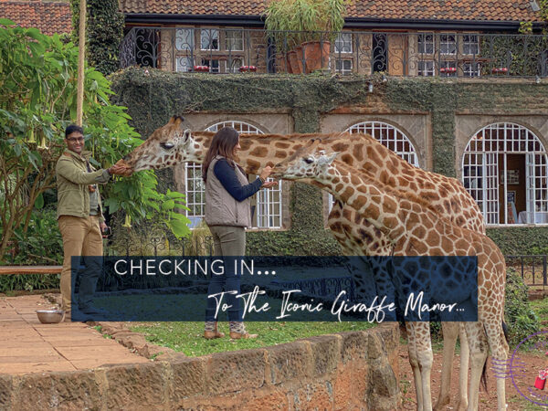 Checking in...To The Iconic Giraffe Manor