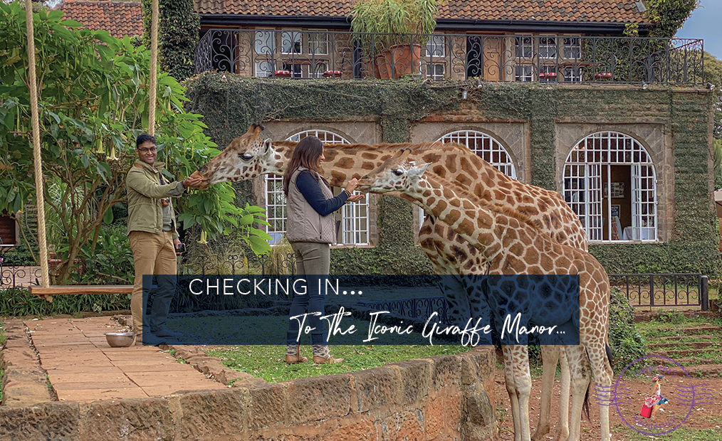 Checking In…To The Iconic Giraffe Manor