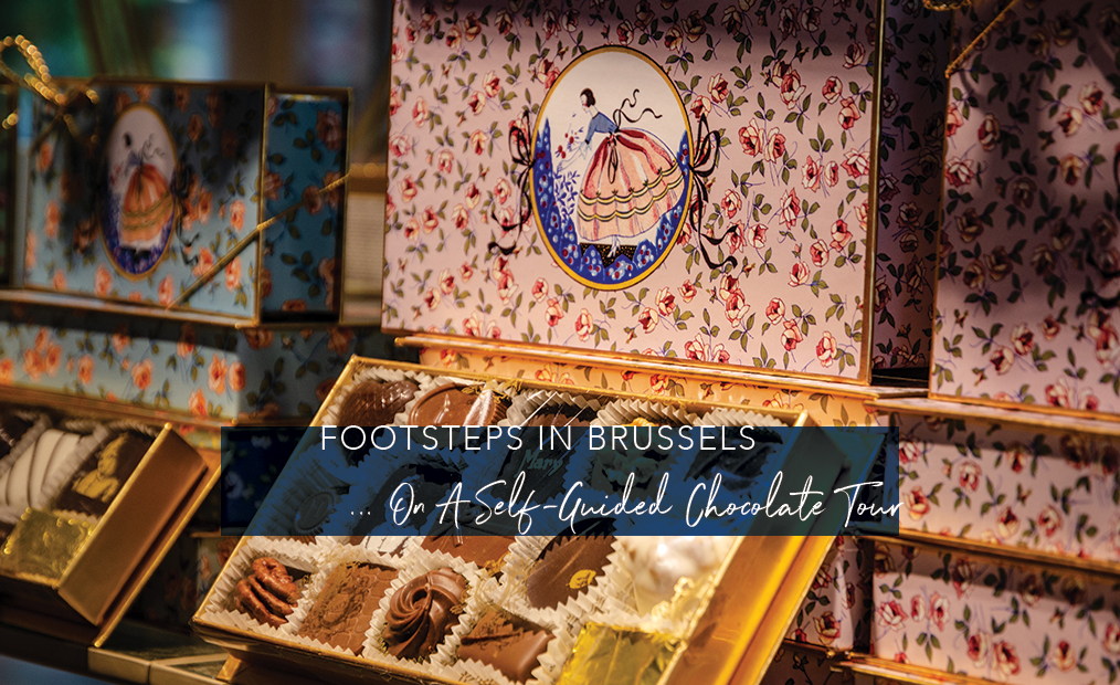 Footsteps in Brussels…On A Self-Guided Chocolate Tour