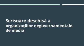 Scrisoare deschisă a organizațiilor neguvernamentale de media