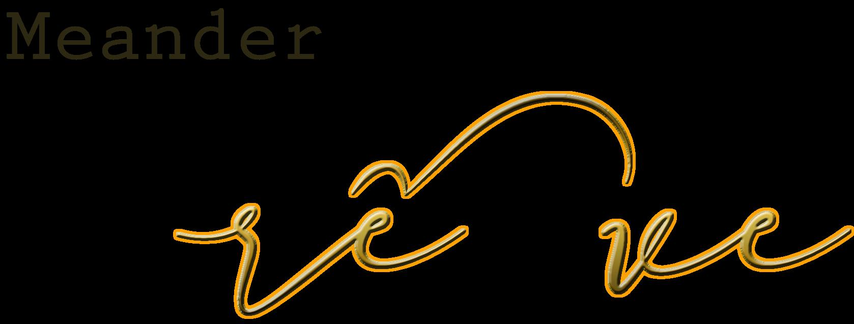 Meander by Rêve