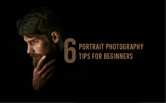6 Portrait Photography Tips for Beginners