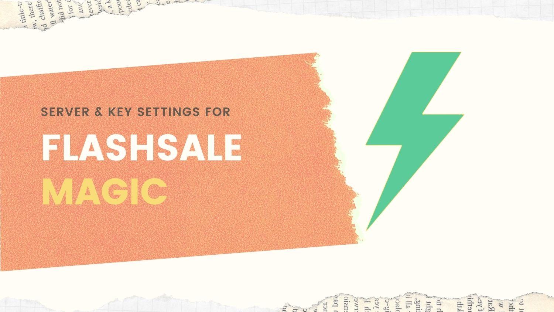 FlashSale Magic Server & Key Details