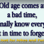 Old age comes at a bad time