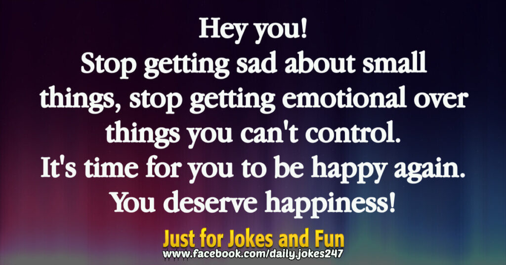 Stop getting sad about small things