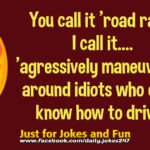 You call it 'road rage'