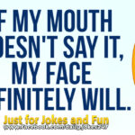If my mouth doesn't say it
