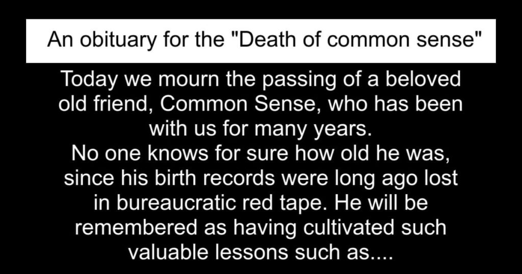 "Obituary for the ""death of common sense"""